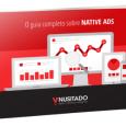 """A Ynusitado acaba de lançar o ebook """"O Guia Completo Sobre Native Ads"""". O livroexplica em detalhes o que são […]"""